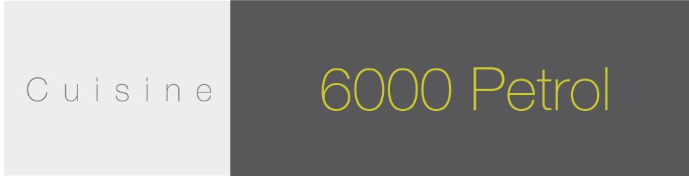 Cuisine 6000 PETROL
